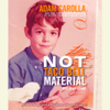Adam Carolla - Not Taco Bell Material (Abridged)  artwork