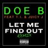 Let Me Find Out (Remix) [feat. T.I. & Juicy J] - Single