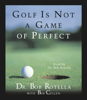 Bob Rotella - Golf Is Not A Game Of Perfect (Abridged) artwork