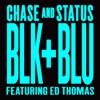 Blk & Blu (Remixes) [feat. Ed Thomas] - Single, Chase & Status