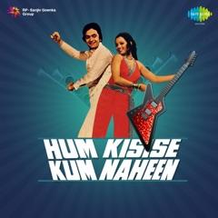 Hum Kisise Kum Naheen (Original Motion Picture Soundtrack)