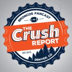 The Crush Report: A Denver Broncos Fancast