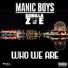 Who We Are (feat. Gorilla Zoe) - Single, Manic Boys