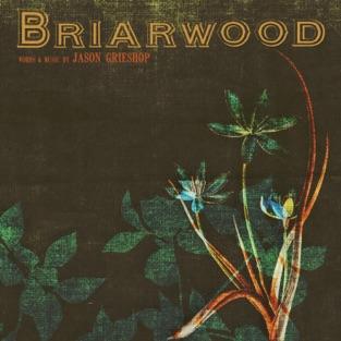Briarwood – Jason Grieshop