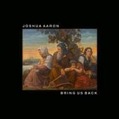 Bring Us Back-Joshua Aaron