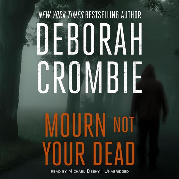 Mourn Not Your Dead By Deborah Crombie On Itunes