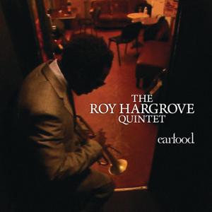 Roy Hargrove Quintet - Earfood