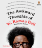 W. Kamau Bell - The Awkward Thoughts of W. Kamau Bell: Tales of a 6' 4