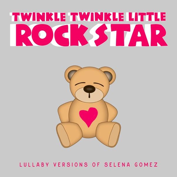 Lullaby Versions of Selena Gomez