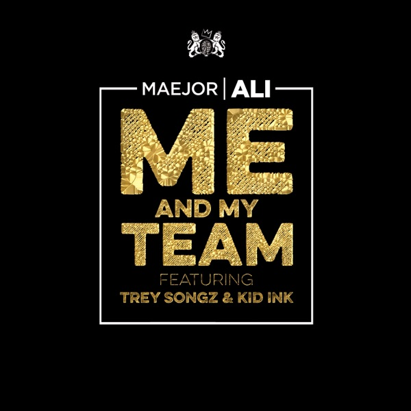 Me and My Team (feat. Trey Songz & Kid Ink) - Single