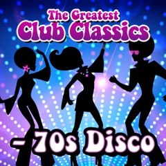 The Greatest Club Classics - 70s Disco