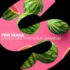 Love It Like That (feat. Nyanda) - Pink Panda