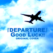DEPARTURE GOOD LUCK!! ORIGINAL COVER