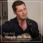 "Noah Reid - Simply the Best (From ""Schitt's Creek"")"