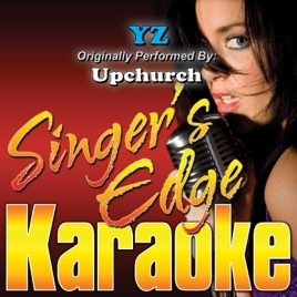YZ (Originally Performed By Upchurch) [Karaoke Version] - Single by  Singer's Edge Karaoke