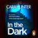 Cara Hunter - In The Dark