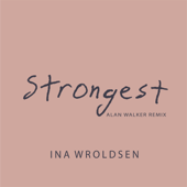 Strongest (Alan Walker Remix) - Ina Wroldsen