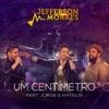 Um Centímetro Ao Vivo feat Jorge Mateus Single