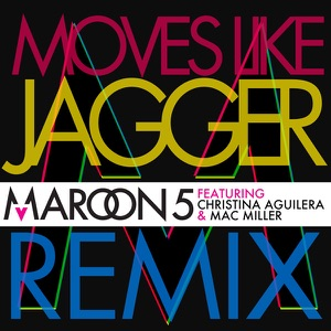 Maroon 5 - Moves Like Jagger feat. Christina Aguilera & Mac Miller [Remix]