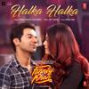 Halka Halka From Fanney Khan - Sunidhi Chauhan, Divya Kumar & Amit Trivedi mp3