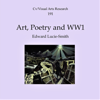 Edward Lucie-Smith - Art, Poetry and WW1: Cv/Visual Arts Research, Book 191 (Unabridged)  artwork