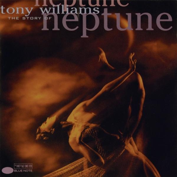 Tony Williams - Neptune: Fear Not
