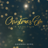Christmas Eve In Bethlehem-Hannah Kerr