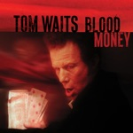 Tom Waits - All the World Is Green (Remastered)