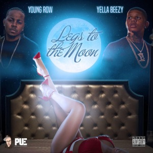 Legs to the Moon (feat. Yella Beezy) - Single Mp3 Download