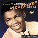 """Clarence """"Frogman"""" Henry - It Won't Be Long"""