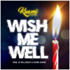 Wish Me Well - Kuami Eugene