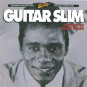 Guitar Slim - Well I Done Got Over It