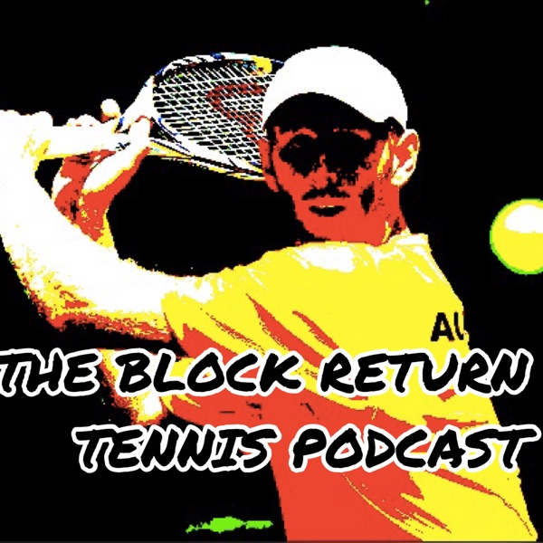 The Block Return Tennis Podcast