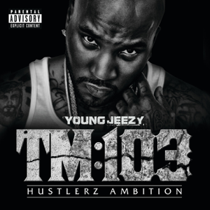 Young Jeezy - TM:103 - Hustlerz Ambition (Deluxe Version)