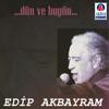 Dün Ve Bugün - Edip Akbayram