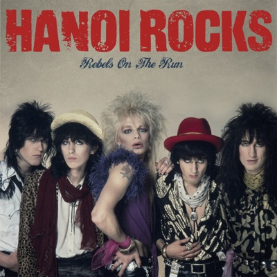 Rebels On the Run - Hanoi Rocks