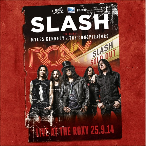 Slash - Live At the Roxy 09.25.14 (feat. Myles Kennedy)