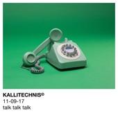 Kallitechnis - Talk Talk Talk