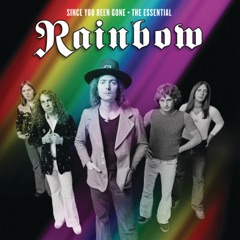 Since You Been Gone (The Essential Rainbow)