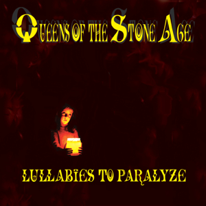 Queens of the Stone Age - Lullabies to Paralyze (Bonus Track Version)