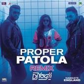 "Proper Patola (Remix by DJ Yogii (From ""Namaste England"")) artwork"