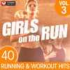Girls on the Run Vol. 3 - 40 Running and Workout Hits (Unmixed Workout Music Ideal for Gym, Jogging, Running, Cycling, Cardio and Fitness) - Power Music Workout