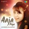 Aaja Piya Single