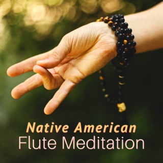 Native America Flute Music for Meditation - Relaxing Indian Flute