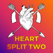 Heart Split Two