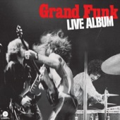 Grand Funk Railroad - Inside Looking Out (Live)