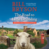 Bill Bryson - The Road to Little Dribbling: Adventures of an American in Britain (Unabridged)  artwork