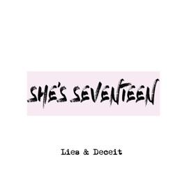 Lies & Deceit - EP by She's Seventeen