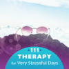 Various Artists - 111 Therapy for Very Stressful Days: Music & Nature to Create Happy Environment, Entire Transformation, Calm Your Anxious Thoughts artwork
