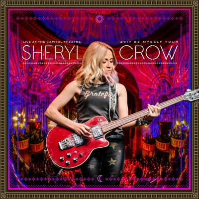 Sheryl Crow– Live at the Capitol Theatre, 2017 Be Myself Tour (Blu-ray, 2 CD)